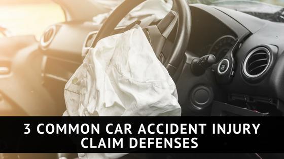 3 Common Car Accident Injury Claim Defenses