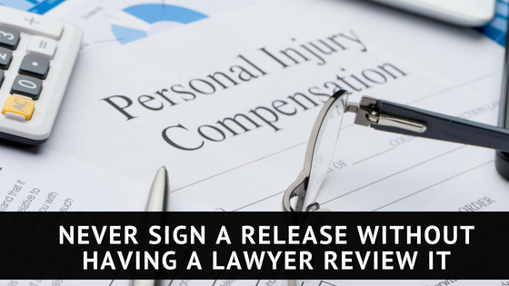 Never Sign a Release Without Having a Lawyer Review it